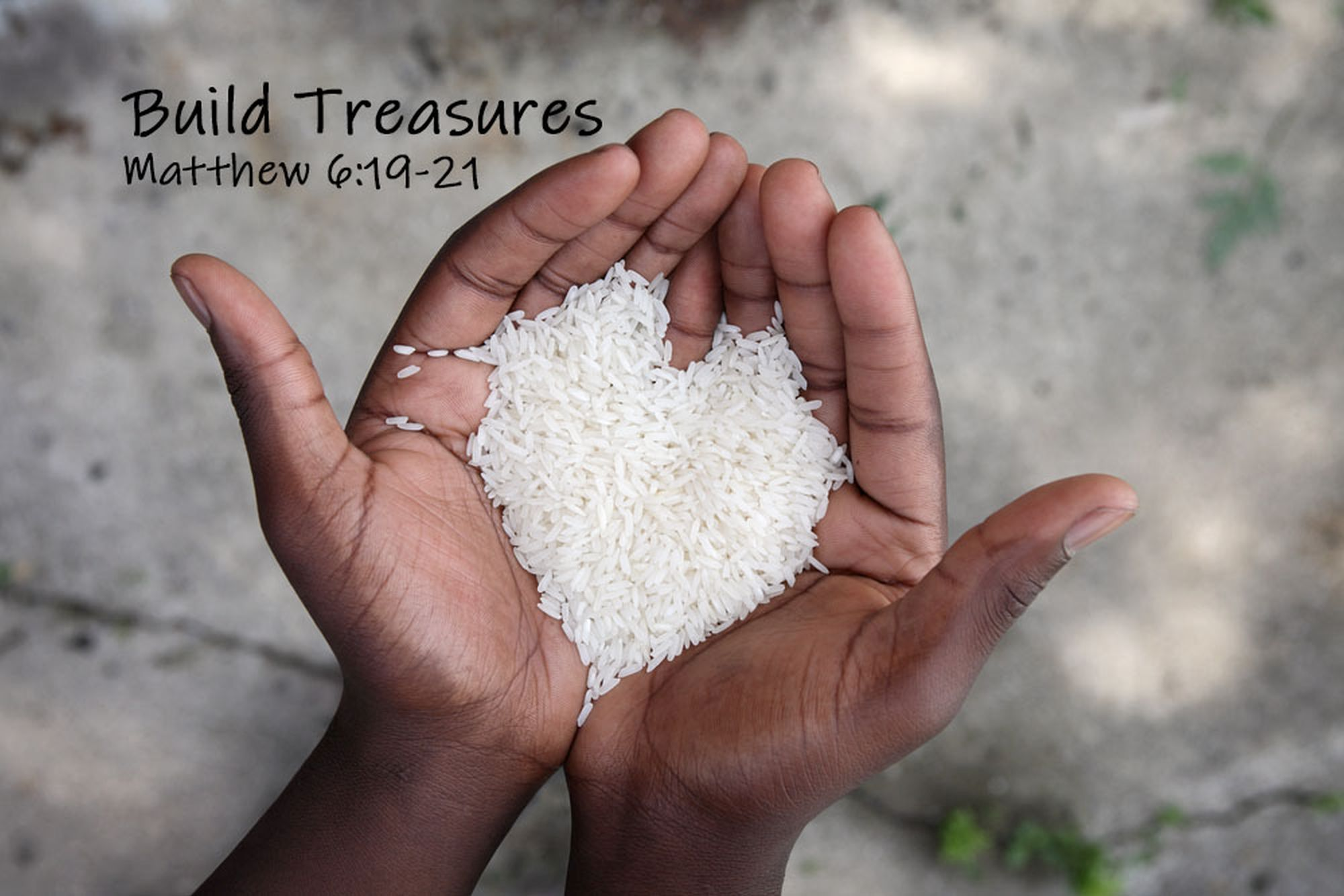 Build Treasures - Matthew 6 - Loving Hands